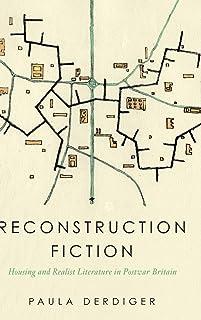 Reconstruction Fiction: Housing and Realist Literature in Postwar Britain