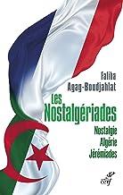 Les Nostalgériades - Nostalgie, Algérie, Jérémiades