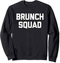 Brunch Squad T-Shirt funny saying sarcastic novelty humor Sweatshirt