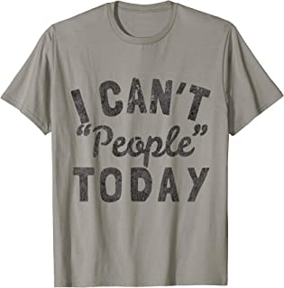 Distressed I Can't People Today T-Shirt