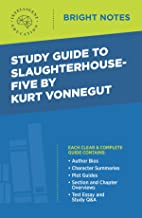 Study Guide to Slaughterhouse-Five by Kurt Vonnegut (Bright Notes)