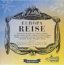 Europareise (Historische Berichte von Andreas-Salomé, Dickens, Fürst, Goethe, Grillparzer, Heine, Irving, Kobbe, Nansen, P...
