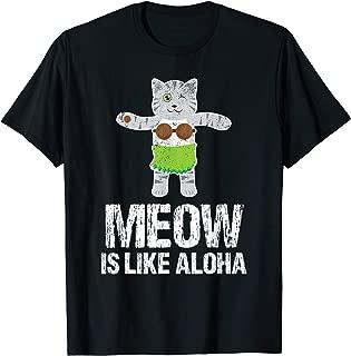 Hawaiian Cat Pet Meow Is Like Aloha T-Shirt