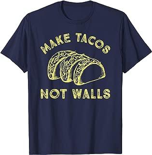 Make Tacos Not Walls Tshirt for Kids Men Women