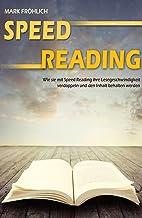 Speed Reading: Wie Sie mit Speed Reading Ihre Lesegeschwindigkeit verdoppeln und den Inhalt behalten werden.(Schneller les...