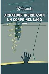 Un corpo nel lago: Un'indagine per l'agente Erlendur Sveinsson Formato Kindle