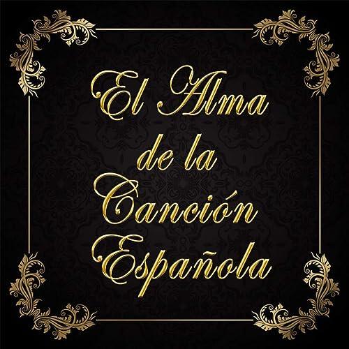 El Alma de la Canción Española