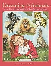 Dreaming with Animals: Anna Hyatt Huntington and Brookgreen Gardens
