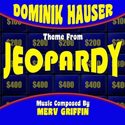 Jeopardy - Main Theme (Single) by Dominik Hauser on Amazon Music