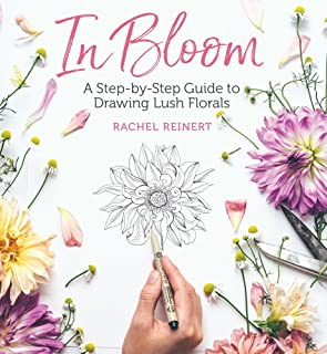 In Bloom: A Step-by-Step Guide to Drawing Lush Florals