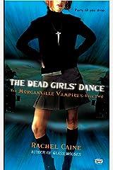 The Dead Girls' Dance (Morganville Vampires, Book 2): The Morganville Vampires, Book II Kindle Edition