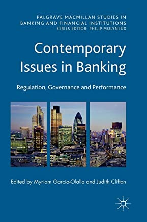 Contemporary Issues in Banking: Regulation, Governance and Performance