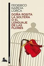 Doña Rosita la soltera o El lenguaje de las flores (Teatro nº 1) (Spanish Edition)