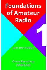 Foundations of Amateur Radio: Volume 1: Join the hobby Kindle Edition