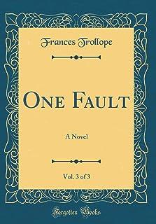 One Fault, Vol. 3 of 3: A Novel (Classic Reprint)