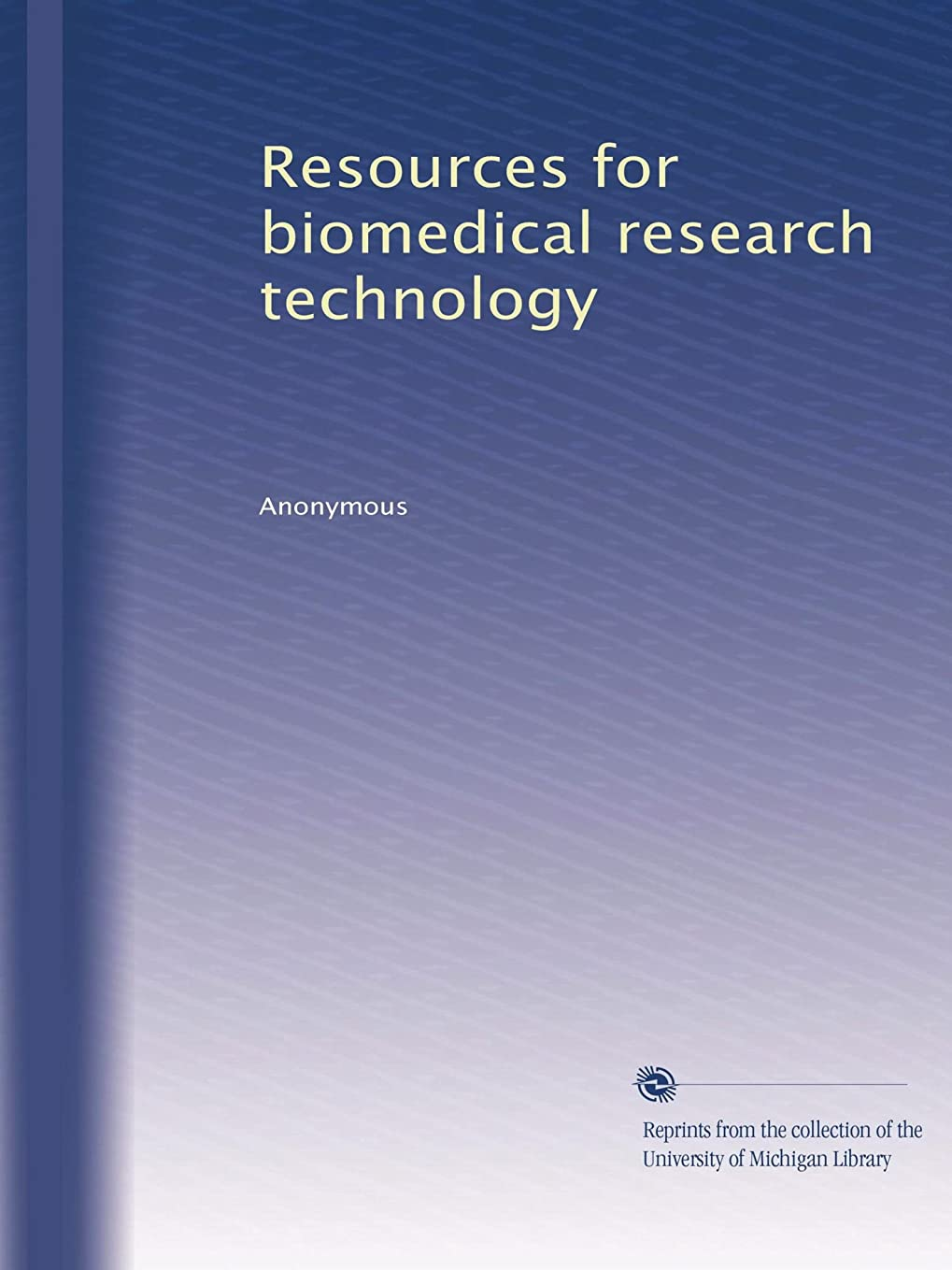 プログレッシブ船形警察Resources for biomedical research technology (Vol.2)