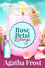 Rose Petal Revenge: A cozy murder mystery packed with twists (Claire's Candles Cozy Mystery Book 4) Kindle Edition