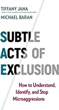 Subtle Acts of Exclusion: How to Understand, Identify, and Stop Microaggressions Book PDF
