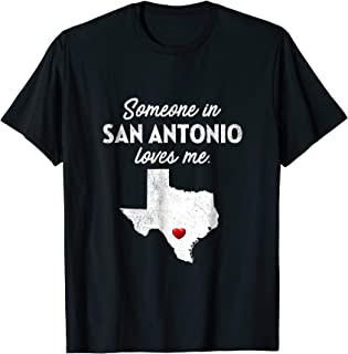 Someone In San Antonio Loves Me - San Antonio T-Shirt TX