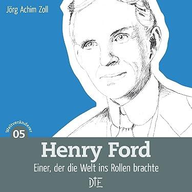 Henry Ford: Einer, der die Welt ins Rollen brachte (Impulsheft 61) (German Edition)