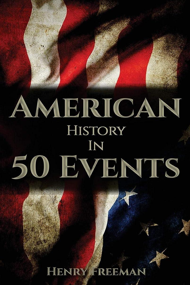 関係ない注入する隔離するAmerican History in 50 Events: (Battle of Yorktown, Spanish American War, Roaring Twenties, Railroad History, George Washington, Gilded Age)