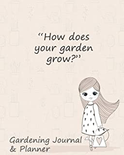 How Does Your Garden Grow?: Gardening Journal & Planner