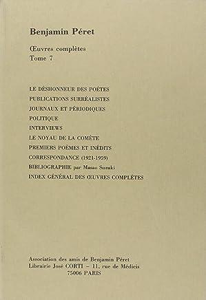 Oeuvres complètes : Tome 7, Publications surréalistes. Journaux et périodiques. Politique. Interviews. Le noyau de la comète. Premiers poèmes et ... (1921-1959), Le déshonneur des poètes