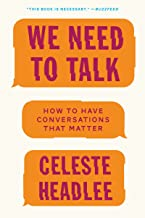 We Need to Talk: How to Have Conversations That Matter PDF