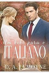 Um Bebê Para o Italiano: Série Bebês Inesperados - Livro 1 eBook Kindle