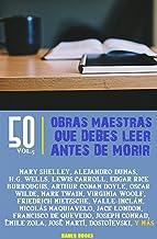 50 Obras maestras que debes leer antes de morir: Vol.5 (Bauer Classics) (Los Más Vendidos en Español) (Spanish Edition)
