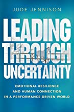 Leading Through Uncertainty: Emotional resilience and human connection in a performance-driven world