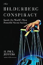 The Bilderberg Conspiracy:: Inside the World's Most Powerful Secret Society