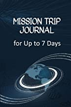 Mission Trip Journal: Travel Diary for Short-term Projects Up to 7 Days (Church Construction)
