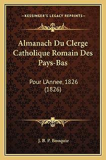 Almanach Du Clerge Catholique Romain Des Pays-Bas: Pour L'Annee, 1826 (1826)