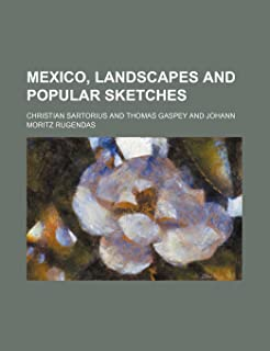 Mexico, Landscapes and Popular Sketches