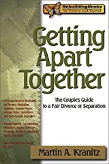 Getting Apart Together: The Couple's Guide to a Fair Divorce or Separation (Rebuilding Books) Paperback