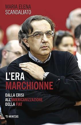 Lera Marchionne: Dalla crisi all'americanizzazione della Fiat