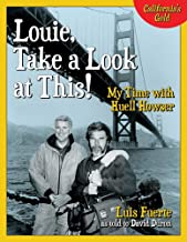 Louie, Take a Look at This!: My Time with Huell Howser
