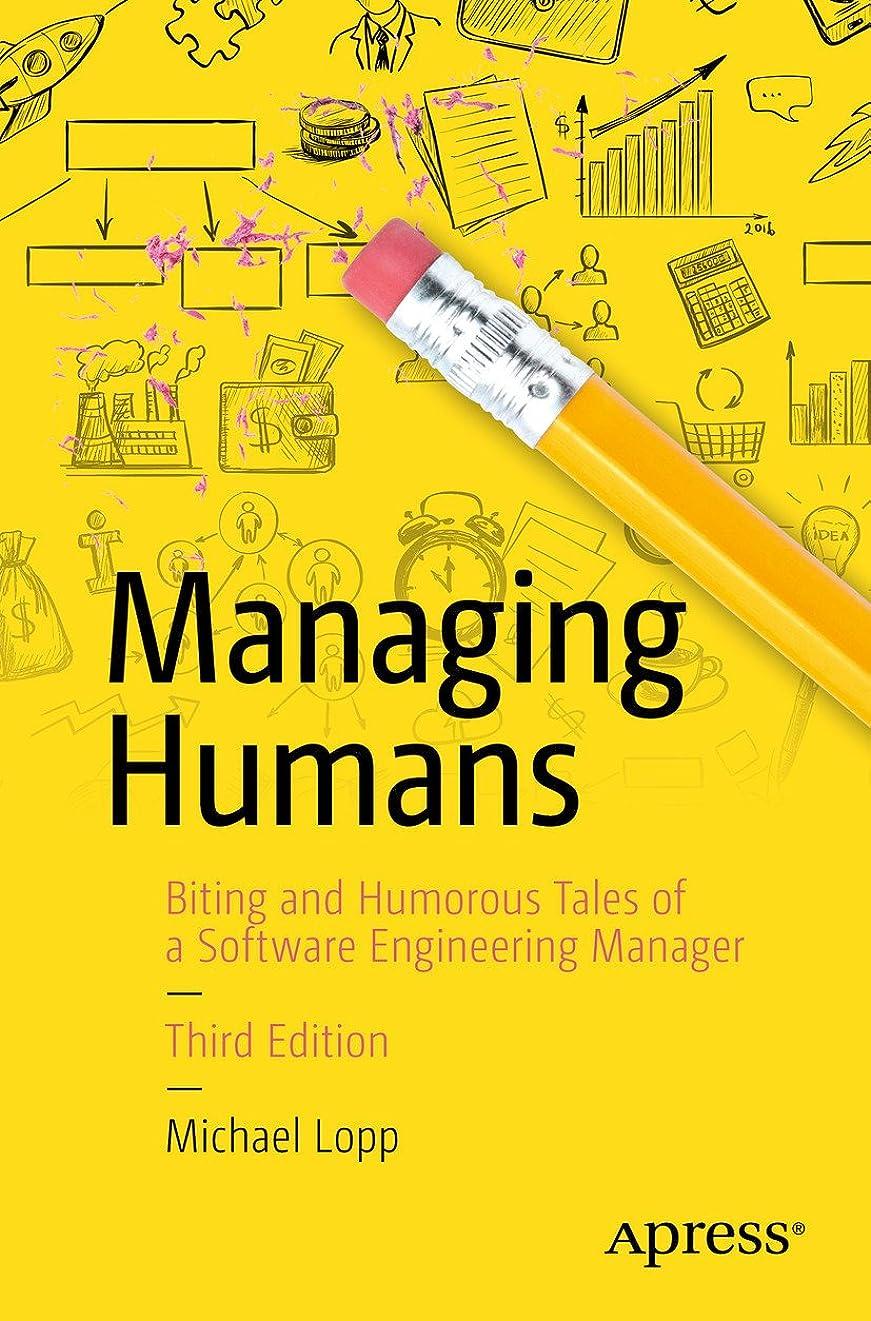 怠な消化器売上高Managing Humans: Biting and Humorous Tales of a Software Engineering Manager (English Edition)