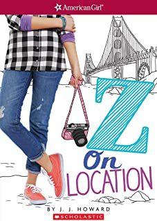 Z On Location (American Girl: Z Yang, Book 2)