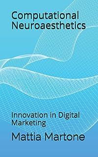 Computational Neuroaesthetics: Innovation in Digital Marketing