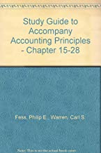 Study Guide to Accompany Accounting Principles - Chapter 15-28