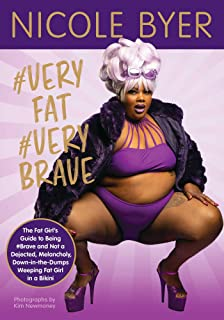 #veryfat #verybrave: The Fat Girl's Guide to Being #