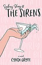Sydney Shag & THE SIRENS: Heavy on the Vodka and a Little Bit Dirty (A Novel)