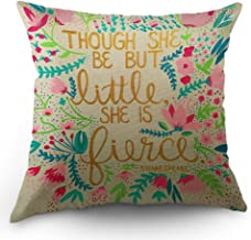 Moslion Floral Quote Pillow Cases Though She Be but Little She is Fierce Throw Pillow Covers 18 x 18 Inch Cotton Linen Cushion Cover for Men Women