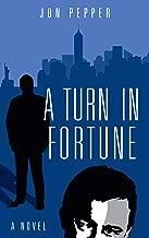 A Turn In Fortune: A Novel