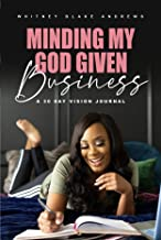 Minding My God Given Business: A 30 Day Vision Journal
