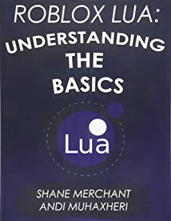 Roblox Lua: Understanding the Basics: Get Started with Roblox Programming (Volume 1)