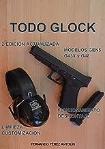 TODO GLOCK: 2ªEDICIÓN ACTUALIZADA (Spanish Edition
