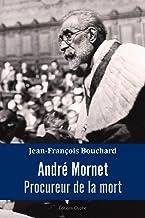 André Mornet, procureur de la mort: Récit (Histoire et société) (French Edition)